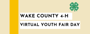 Cover photo for Wake 4-H Virtual Youth Fair Day
